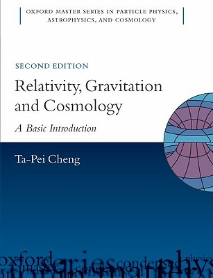 Relativity, Gravitation and Cosmology By Cheng, Ta-Pei