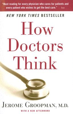 How Doctors Think By Groopman, Jerome
